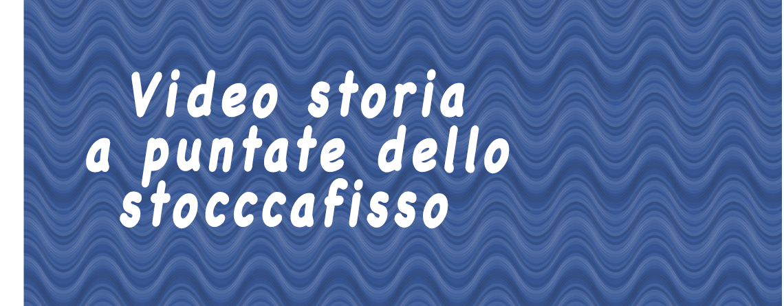 Video-storia dello stoccafisso